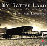 Jennifer Larmore: My Native Land